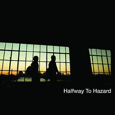 Halfway To Hazard 2007 by Halfway to Hazard