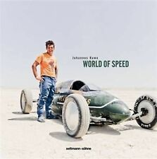 World of Speed: Daring Men in Home-Made Racing Machines by Huwe, Johannes
