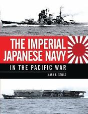 IMPERIAL JAPANESE NAVY IN THE PACIFIC WAR - MARK E. STILLE (HARDCOVER) NEW