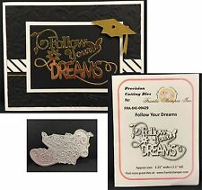 FOLLOW YOUR DREAMS words cutting die FRANTIC STAMPER DIES graduation 09429 NEW