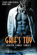 Tease and Denial: Grif's Toy : Tease and Denial Book One by Joseph Tonlet...