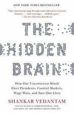 The Hidden Brain : How Our Unconscious Minds Elect Presidents, Control...