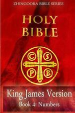 Holy Bible, King James Version, Book 4 Numbers by Zhingoora Bible series...
