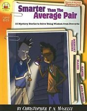 Smarter than the Average Pair, Grades 3 - 6: 12 Mystery Stories to Solve Using W