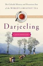 DARJEELING: Colorful History & Precarious Fate of the World's Best Tea (2016, HC