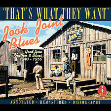 'That's What They Want' Jook Joint Blues: Good Time Rhythm & Blues 1943-1956...