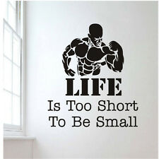 Bodybuilder Vinyl Wall Decal Quotes Life is Too Short To Be Small Gym Sticker