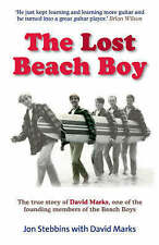 The Lost Beach Boy: The True Story of David Marks, One of the Founding...