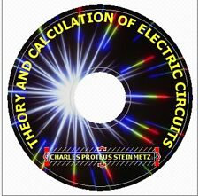 THEORY AND CALCULATION OF ELECTRIC CIRCUITS  BY CHARLES PROTEUS STEINMETZ on CD