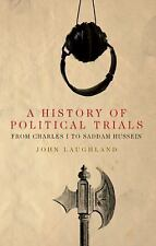 A History of Political Trials: From Charles I to Saddam Hussein (The Past in the