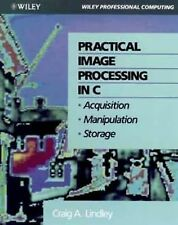 WIE Practical Image Processing in C: Acquisition, Manipulation, Storage (Wiley P