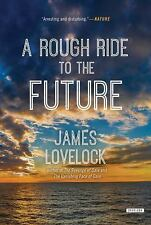 A Rough Ride to the Future by James Lovelock (2016, Paperback)