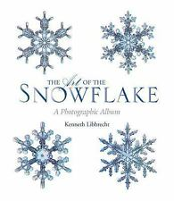 The Art of the Snowflake: A Photographic Album, Libbrecht, Kenneth, Very Good Bo