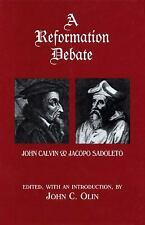 A Reformation Debate: Sadoleto's Letter to the Genevans and Calvin's Reply