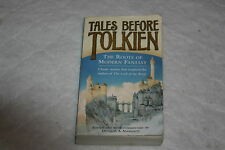 Tales Before Tolkien : The Roots of Modern Fantasy by Douglas A. Anderson (20...