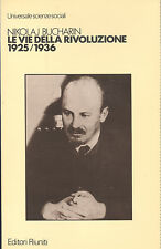Nikolaj Bucharin: Le vie della rivoluzione 1925/1936