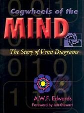 Cogwheels of the Mind : The Story of Venn Diagrams by A. W. F. Edwards (2004,...