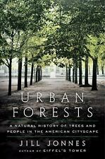 Urban Forests : A Natural History of Trees in the American Cityscape by Jill...