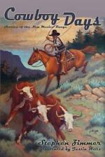 Cowboy Days, Stories of the New Mexico Range by Stephen Zimmer (2012, Paperback)