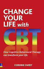 Change Your Life with CBT: How Cognitive Behavioural Therapy Can-ExLibrary