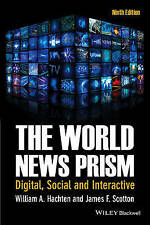 The World News Prism: Digital, Social and Interactive by William A. Hachten,...
