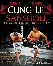 San Shou: The Complete Fighting System by Le, Cung, Cordoza, Glen
