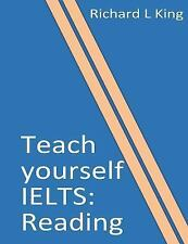 Teach Yourself IELTS: Teach Yourself IELTS Reading by Richard King (2015,...