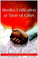Muslim Unification at Time of Crises  by Shaykh Abdul-Muhsin al-Abbad