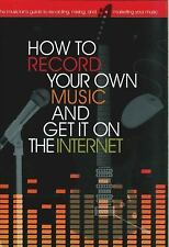 HOW TO RECORD YOUR OWN MUSIC & GET IT ON THE INTERNET Brand New Spiral Hardcover