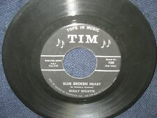 "Wally Willette ""Blue Borken Heart/Why Don't You Leave Me"" 45"