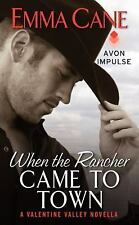 When the Rancher Came to Town : A Valentine Valley Novella 4.5 by Emma Cane...