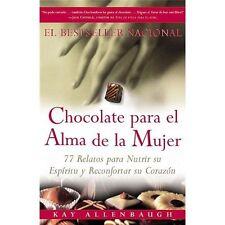 Chocolate para el Alma de la Mujer : 77 Relatos para Nutrir Su Esp�ritu y...