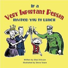 If a Very Important Person Invited You to Lunch by Staci Ericson (2015,...