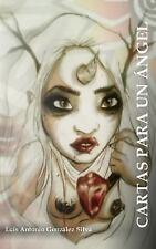 Cartas para un Angel by Luis Gonzalez Silva (2014, Paperback)