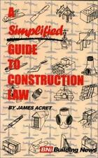 Simplified Guide to Construction Law by James Acret (1996, Paperback)