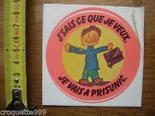 Autocollant Sticker j'sais ce que je veux je vais a PRISUNIC