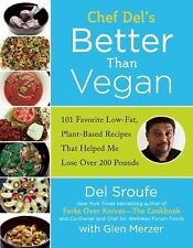 BETTER THAN VEGAN Low-Fat Plant-Based Recipes Vegetarian Cookbook NEW Del Sroufe