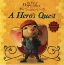 A Hero's Quest The Tale of Despereaux Movie Tie-In Storybook - Candlewick Press