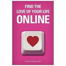 Find the Love of Your Life Online by Christie Hartman (2013, Paperback)