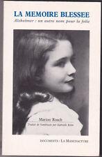 La Mémoire blessée : Alzheimer, un autre nom pour la folie, Marion ROACH