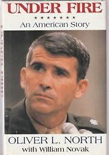 Under Fire : An American Story by Oliver North and William Novak (1991, Hardcove