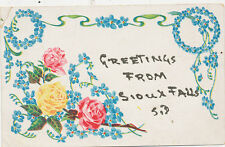 C4621 1907 POSTCARD ROSE  FLORAL GREETING FROM SIOUX FALLS  SD