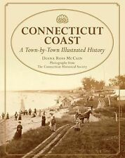 Connecticut Coast: A Town-By-Town Illustrated History