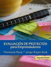 Evaluación de Proyectos : Para Emprendedores by Florencia Roca and Jorge...