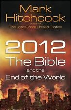 2012, the Bible, and the End of the World, Hitchcock, Mark, Good Book