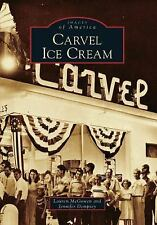 Carvel Ice Cream, GA (IMG) (Images of America) by Lauren Mcgowen And Jennifer D