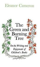 Green and Burning Tree: On the Writing and Enjoyment of Children's Books by Cam