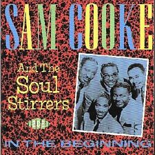 Sam Cooke And The Soul Stir...-In The Beginning CD NEW