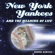 New York Yankees & The Meaning Of Life Book - by Derek Gentile (2009 HC)