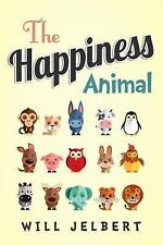 The Happiness Animal by Will Jelbert (2014, Paperback)